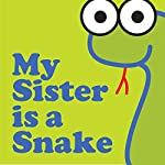 My Sister Is a Snake    Wordboy