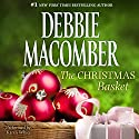 The Christmas Basket Audiobook by Debbie Macomber Narrated by Karen White