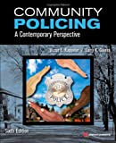 Community Policing, Sixth Edition: A Contemporary Perspective