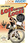 Lois on the Loose: One Woman, One Mot...