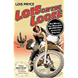 Lois on the Loose: One Woman, One Motorcycle, 20,000 Miles Across the Americasby Lois Pryce