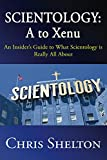Scientology: A to Xenu: An Insider's Guide to What Scientology is Really All About (English Edition)