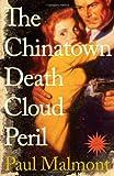 The Chinatown Death Cloud Peril: A Novel