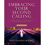 Embracing Your Second Calling: Find Passion and Purpose for the Rest of Your Lifeby Dale Bourke