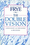 The Double Vision: Language and Meaning in Religion