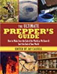 The Ultimate Prepper's Guide: How to...