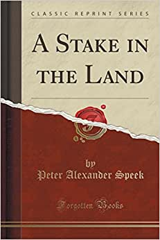 A Stake In The Land (Classic Reprint)