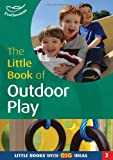 Little Book of Outdoor Play