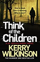 Think of the Children (Jessica Daniel Series Book 4)