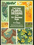 img - for Full-Color Floral Designs in the Art Nouveau Style (Dover Pictorial Archives) book / textbook / text book