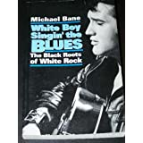 White Boy Singin' the Blues ~ Michael Bane