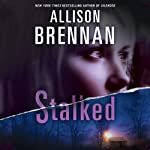 Stalked: A Lucy Kincaid Novel, Book 5 (       UNABRIDGED) by Allison Brennan Narrated by Kate Udall