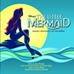 The Little Mermaid: Original Broadway...