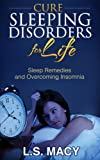 Cure Sleeping Disorders for Life:Sleep Remedies and Overcoming Insomnia