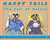Happy Tails: The Call of Nature [Hardcover]