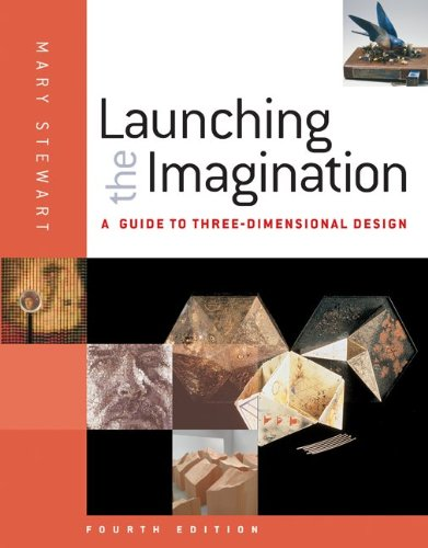 Launching the Imagination: A Guide to Three-Dimensional...