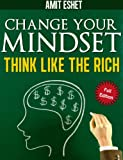 Change Your Mind - Think Like The Rich