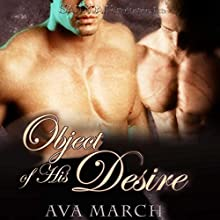 Object of His Desire Audiobook by Ava March Narrated by Tim Gilbert