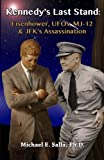 img - for Kennedy's Last Stand: Eisenhower, UFOs, MJ-12 & JFK's Assassination book / textbook / text book