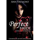 Perfect Bride (Courtesans of the Apocalypse) ~ Ann Vremont