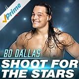 Shoot for the Stars (Bo Dallas)