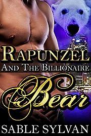 Rapunzel And The Billionaire Bear: A BBW Bear Shifter Paranormal Romance Novella (The Shifter Princes Book 4)