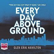 Every Day Above Ground: Van Shaw, Book 3 | Glen Erik Hamilton