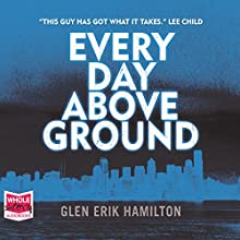 Every Day Above Ground: Van Shaw, Book 3 Audiobook by Glen Erik Hamilton Narrated by Jeff Harding