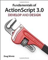 Fundamentals of ActionScript 3.0: Develop and Design ebook download