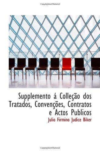 Supplemento Á Colleção Dos Tratados, Convenções, Contratos E Actos Publicos (Portuguese Edition)