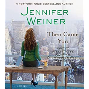 Then Came You by Jennifer Weiner Audiobook