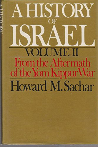 A History of Israel: Volume II: From the Aftermath of the Yom Kippur War