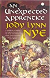 An Unexpected Apprentice by Jody Lynn Nye