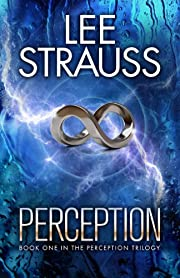 Perception: A Sci-Fi Dystopian Mystery Romance (The Perception Trilogy Book 1)