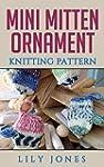 Mini Mitten Ornament Knitting Pattern...
