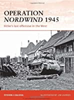 Operation Nordwind 1945: Hitler's Last Offensive in the West (Campaign)