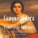 Conquistadora Audiobook by Esmeralda Santiago Narrated by Esmeralda Santiago