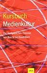 Kursbuch Medienkultur: Die ma�geblich...