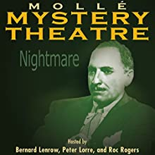 Molle Mystery Theatre: Nightmare Radio/TV Program by  NBC Radio Narrated by Bernard Lenrow, Peter Lorrie, Roc Rogers