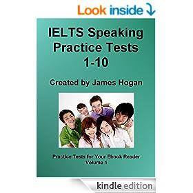 IELTS Speaking Practice Tests 1-10 (Practice Tests For Your Ebook Reader)