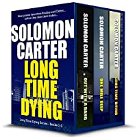 Long Time Dying - Private Investigator Crime Thriller Series Boxed Set - Books 1-3 by Solomon Carter ebook deal