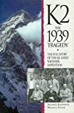 K2: The 1939 Tragedy: The Full Story of the Ill-Fated Wiessner Expedition (0906371694) by Andrew J. Kauffman