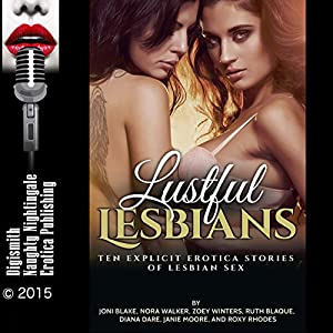 Lustful Lesbians: Ten Explicit Erotica Stories of Lesbian Sex Audiobook