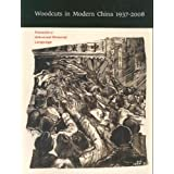 Woodcuts in Modern China, 1937-2008: Towards a Universal Pictorial Language