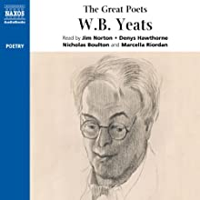 The Great Poets: W. B. Yeats Audiobook by W. B. Yeats Narrated by Jim Norton, Denys Hawthorne, Marcella Riordan, Nicholas Boulton