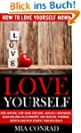 Love Yourself: How To Love Yourself N...