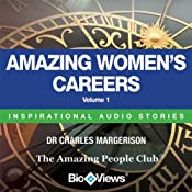 Amazing Women's Careers - Volume 1: Inspirational Stories | [Charles Margerison, Frances Corcoran (general editor), Emma Braithwaite (editorial coordination)]