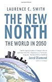 Laurence Smith The New North
