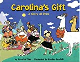 Carolina's Gift: A Story of Peru - a Make Friends Around the World Storybook
