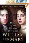 William and Mary: Heroes of the Glori...